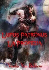 Lupus Patronus La Profezia - Librerie.coop