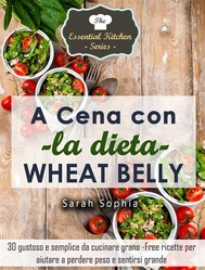 A Cena Con La Dieta Wheat Belly - copertina