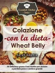 Colazione Con La Dieta Wheat Belly - copertina