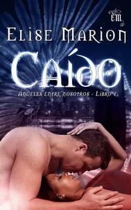 Caído (Ángeles Entre Nosotros Libro Uno) - copertina
