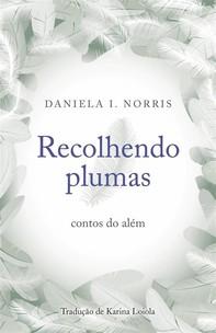Recolhendo Plumas: Contos Do Além - Librerie.coop