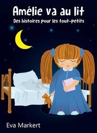 Amélie Va Au Lit - Des Histoires Pour Les Tout-Petits - copertina