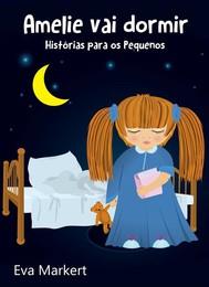 Amelie Vai Dormir - Histórias Para Os Pequenos - copertina
