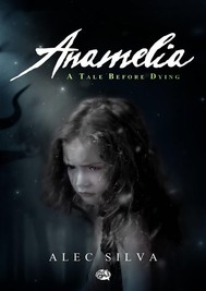 Anamelia, A Tale Before Dying - copertina