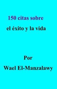 150 Citas Sobre El Éxito Y La Vida - copertina