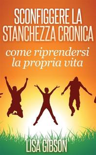 Sconfiggere La Stanchezza Cronica: Come Riprendersi La Propria Vita - Librerie.coop