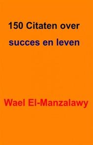 150 Citaten Over Succes En Leven - copertina
