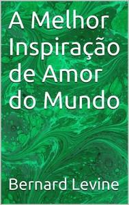 A Melhor Inspiração De Amor Do Mundo - copertina