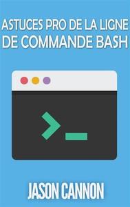 Astuces Pro De La Ligne De Commande Bash - copertina