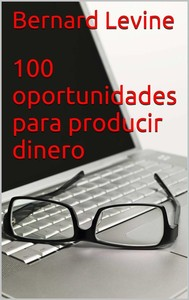 100 Oportunidades Para Producir Dinero - copertina