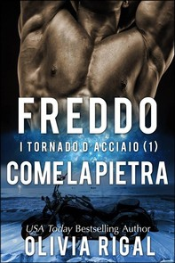 Freddo Come La Pietra. I Tornado D'acciaio Vol. 1 - Librerie.coop