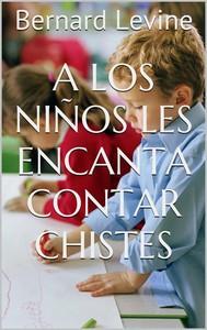 A Los Niños Les Encanta Contar Chistes - copertina