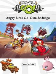 Angry Birds Go  Guía De Juego - copertina