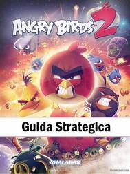 Angry Birds 2 Guida Strategica - copertina