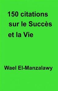 150 Citations Sur Le Succès Et La Vie - copertina