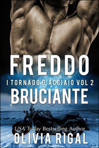 Freddo Bruciante. I Tornado D'acciaio Vol. 2 - Librerie.coop