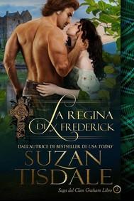 La Regina Di Frederick - Saga Del Clan Graham - Libro 2 - copertina