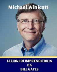 Lezioni Di Imprenditoria Da Bill Gates - Librerie.coop