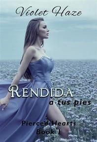 Rendida A Tus Pies (Pierced Hearts, #1) - Librerie.coop