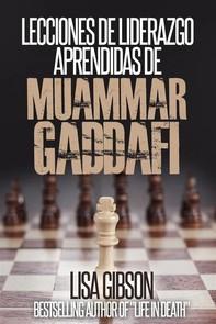 Lecciones De Liderazgo Aprendidas De Muamar Gaddafi - Librerie.coop