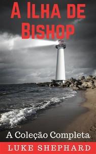 A Ilha De Bishop: A Coleção Completa - copertina