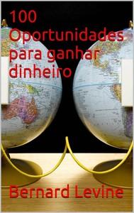 100 Oportunidades Para Ganhar Dinheiro - copertina