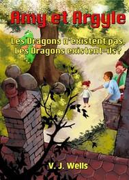 Amy Et Argyle ~ Les Dragons N'Existent Pas. Les Dragons Existent-Ils ? - copertina