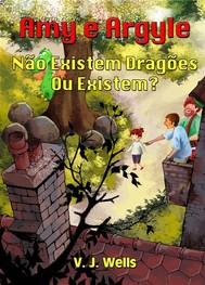 Amy E Argyle     Não Existem Dragões – Ou Existem? - copertina
