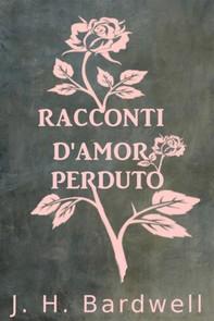 Racconti D'Amor Perduto - Librerie.coop