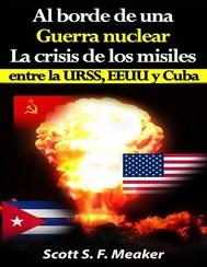 Al Borde De Una Guerra Nuclear. La Crisis De Los Misiles Entre La Urss, Eeuu Y Cuba. - copertina