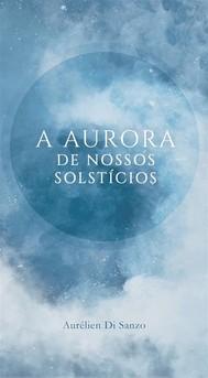 A Aurora De Nossos Solstícios - copertina