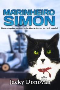 Marinheiro Simon: Como Um Gato, Corajoso E Vira-Lata, Se Tornou Um Herói Mundial - Librerie.coop