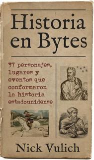 Historia En Bytes. 37 Personajes, Lugares Y Eventos Que Conformaron La Historia Estadounidense - copertina