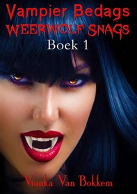 Vampier Bedags Weerwolf Snags Boek 1 - Librerie.coop