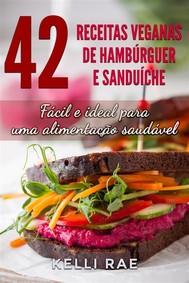 42 Receitas Veganas De Hambúrguer E Sanduíche: Fácil E Ideal Para Uma Alimentação Saudável - copertina