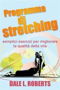 Programma Di Stretching: Semplici Esercizi Per Migliorare La Qualità Della Vita - Librerie.coop