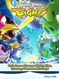 Angry Birds Fight! Guía Paso A Paso No Oficial, Tips, Trucos, Y Secretos Del Juego - copertina