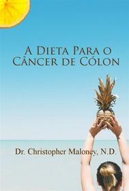 A Dieta Para O Câncer De Cólon - copertina