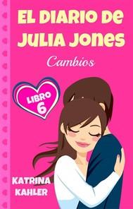 El Diario De Julia Jones, Libro 6 - Cambios - copertina