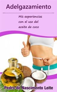 Adelgazamiento: Mis Experiencias Con El Uso Del Aceite De Coco - copertina
