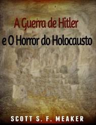 A Guerra De Hitler E O Horror Do Holocausto - copertina