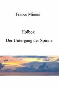 Holbox - Der Untergang Der Spione - Librerie.coop