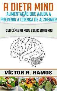 A Dieta Mind, Alimentação Que Ajuda A Prevenir A Doença De Alzheimer. Seu Cérebro Pode Estar Sofrendo - copertina