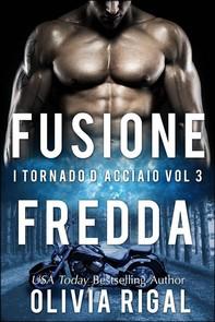 Fusione Fredda. I Tornado D'acciaio Vol. 3 - Librerie.coop