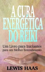 A Cura Energética Do Reiki: Um Livro Para Iniciantes Para Um Melhor Entendimento - copertina