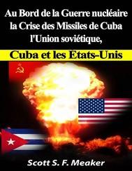 Au Bord De La Guerre Nucléaire : La Crise Des Missiles De Cuba - L'union Soviétique, Cuba Et Les Les États-Unis - copertina