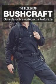 Bushcraft - Guia De Sobrevivência Na Natureza - copertina