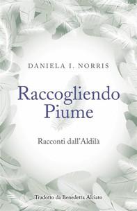 Raccogliendo Piume: Racconti Dall'aldilà - Librerie.coop