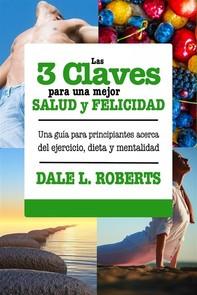 Las 3 Claves Para Una Mejor Salud Y Felicidad - Librerie.coop