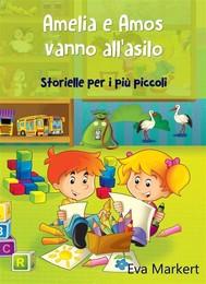Amelia E Amos Vanno All'asilo - Storielle Per I Più Piccoli - copertina